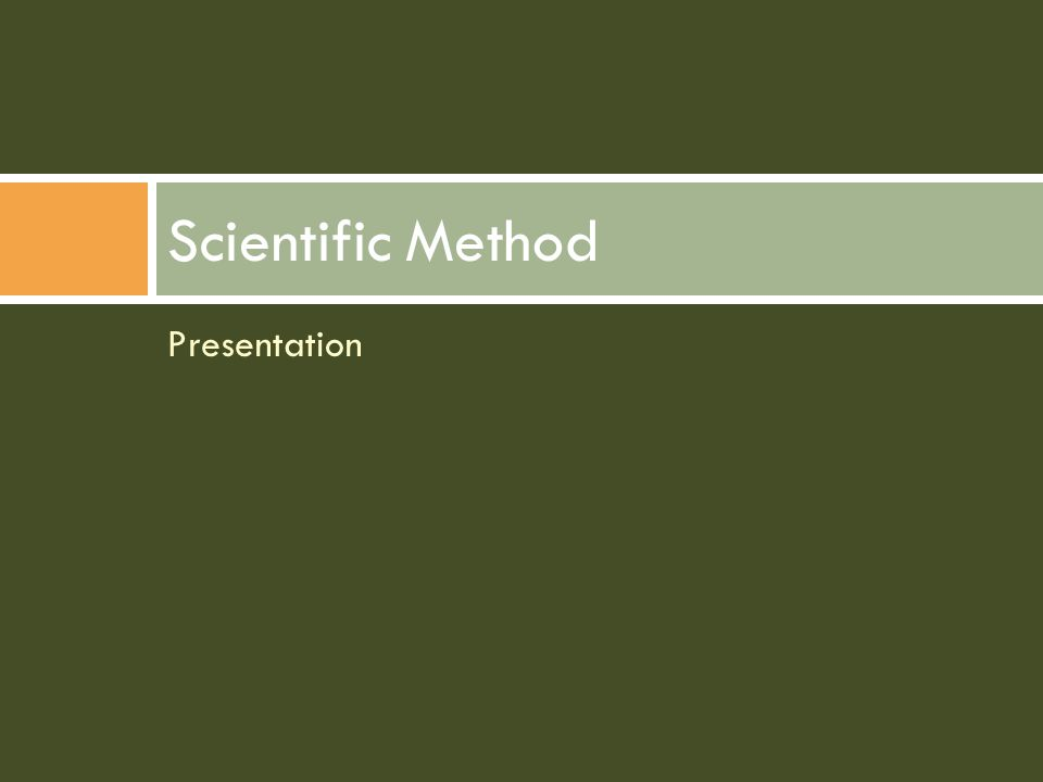 Presentation Scientific Method