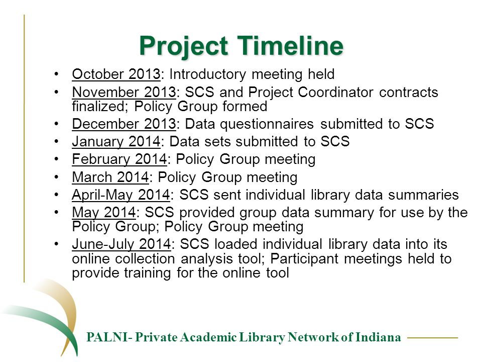 PALNI- Private Academic Library Network of Indiana Project Timeline October 2013: Introductory meeting held November 2013: SCS and Project Coordinator