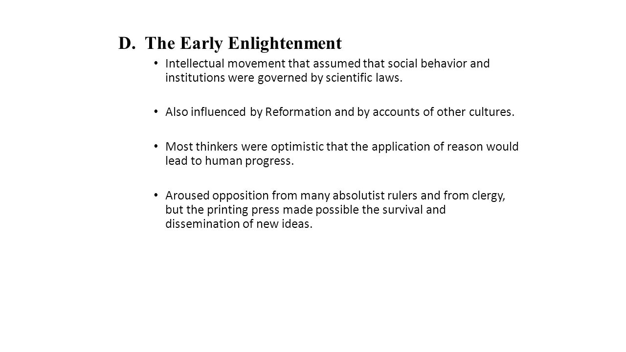 D. The Early Enlightenment Intellectual movement that assumed that social behavior and institutions were governed by scientific laws. Also influenced