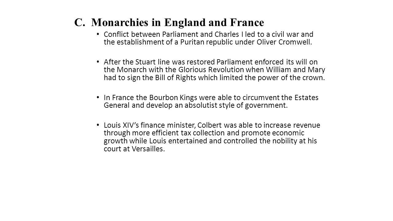 C. Monarchies in England and France Conflict between Parliament and Charles I led to a civil war and the establishment of a Puritan republic under Oli