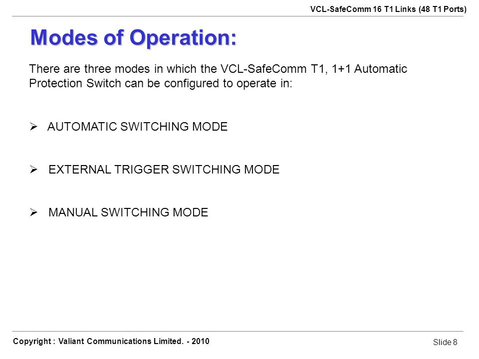 Slide 8 VCL-SafeComm 16 T1 Links (48 T1 Ports) Copyright : Valiant Communications Limited.