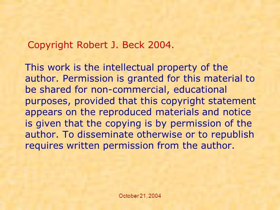 October 21, 2004 Copyright Robert J.Beck 2004.