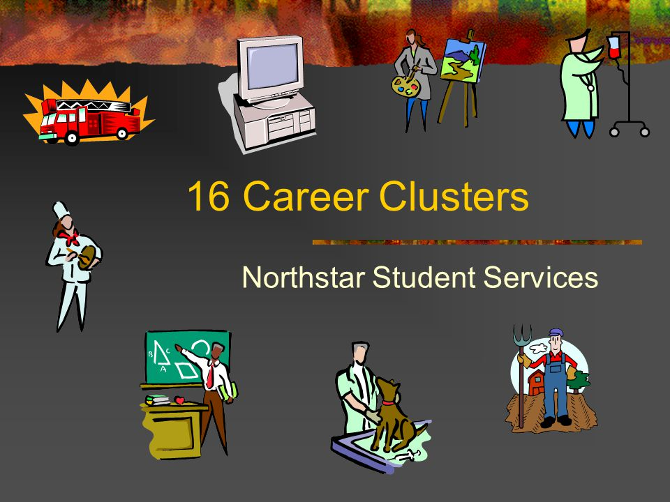 16 Career Clusters Northstar Student Services