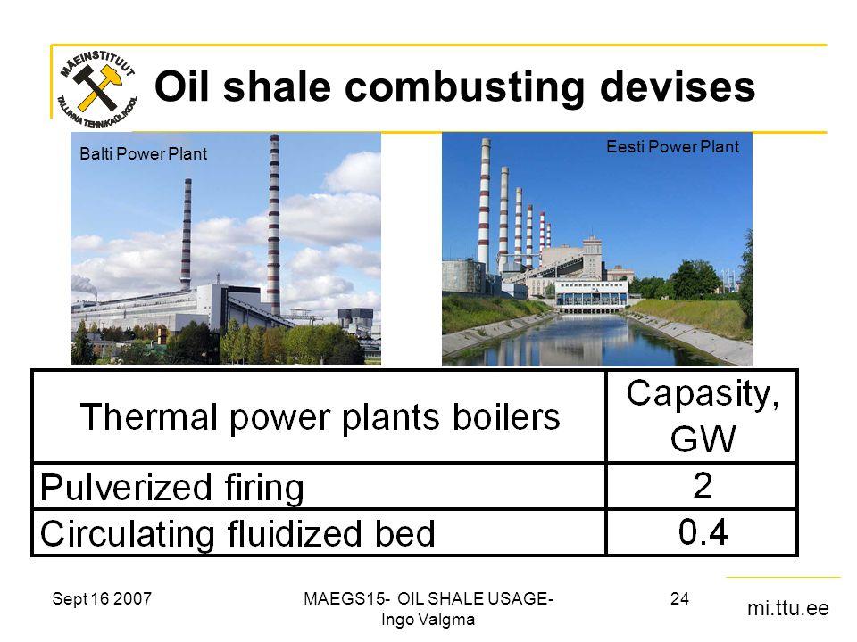 mi.ttu.ee Sept 16 2007MAEGS15- OIL SHALE USAGE- Ingo Valgma 24 Oil shale combusting devises Balti Power Plant Eesti Power Plant