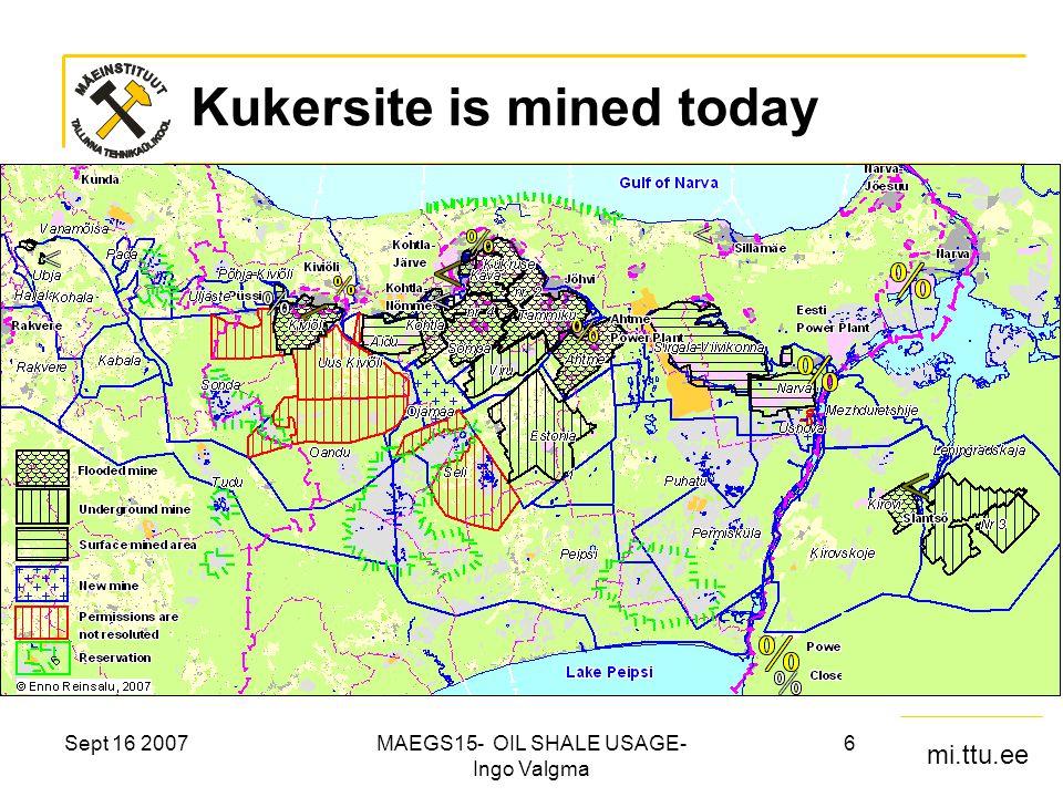 mi.ttu.ee Sept 16 2007MAEGS15- OIL SHALE USAGE- Ingo Valgma 6 Kukersite is mined today