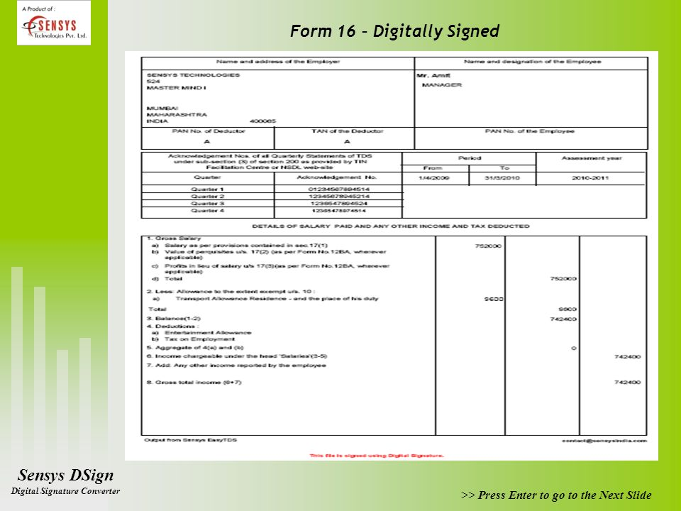 Sensys DSign Digital Signature Converter >> Press Enter to go to the Next Slide Form 16 – Digitally Signed