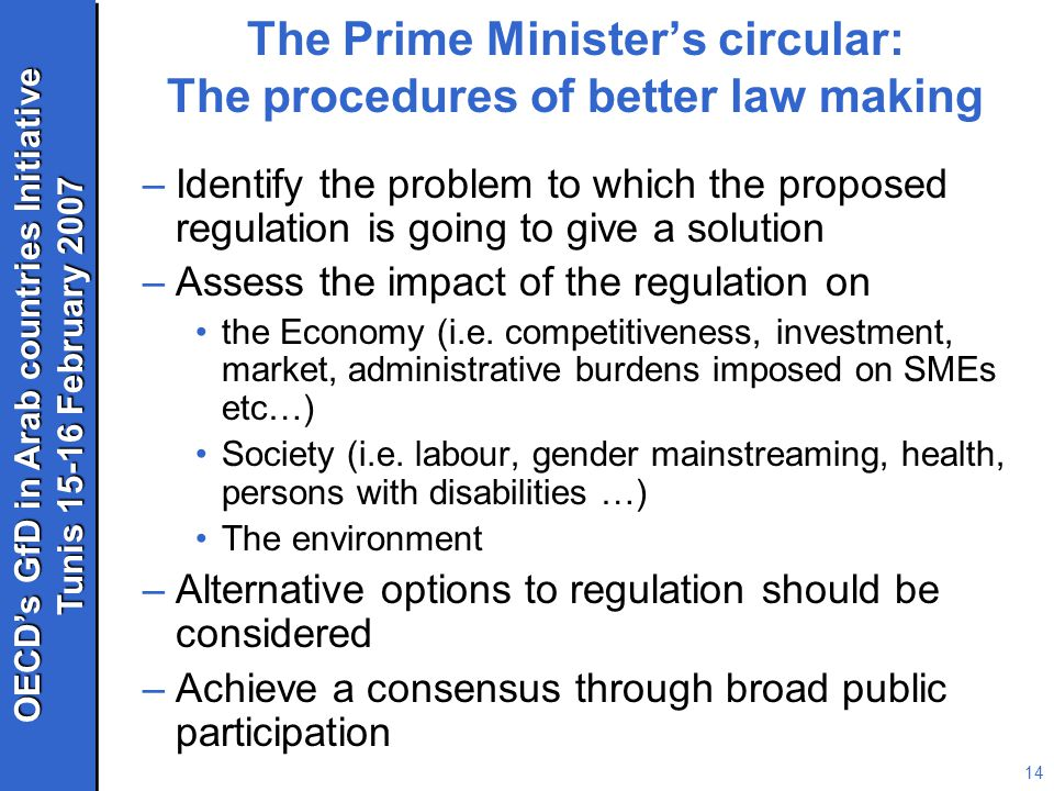 OECD's GfD in Arab countries Initiative Tunis 15-16 February 2007 OECD's GfD in Arab countries Initiative Tunis 15-16 February 2007 15 The Prime Minister's circular: Structures MINISTRY I Regulatory Quality Assessment Unit REGION I...