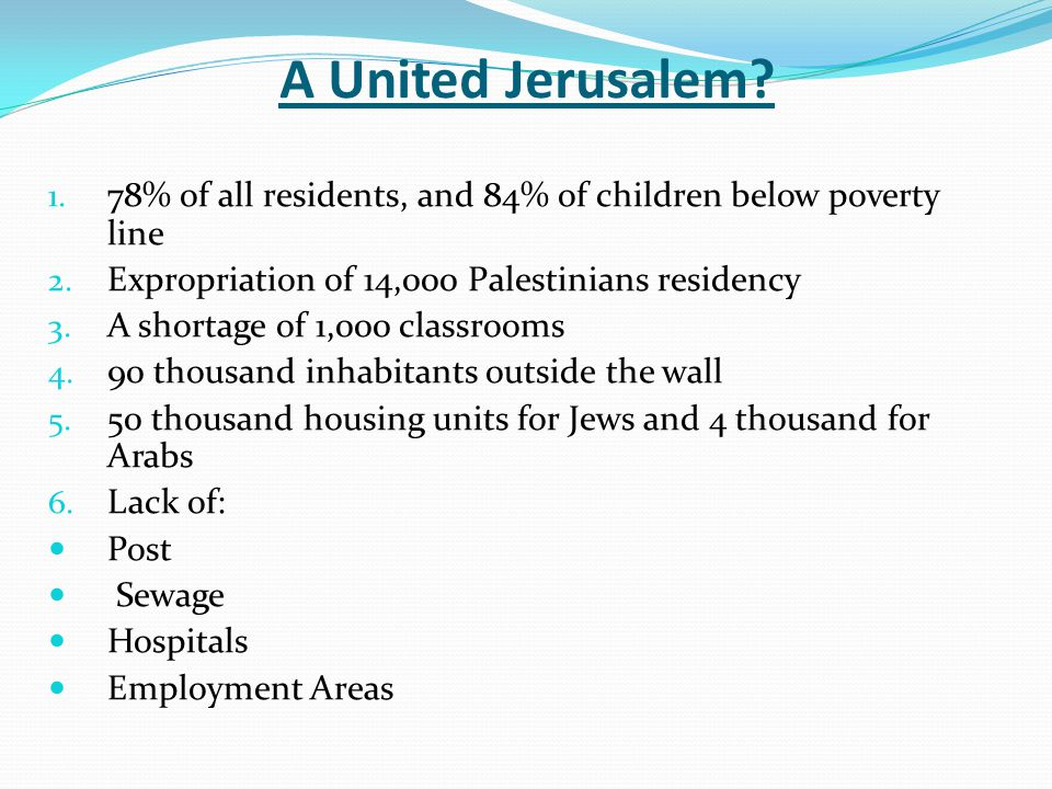 A United Jerusalem.1. 78% of all residents, and 84% of children below poverty line 2.