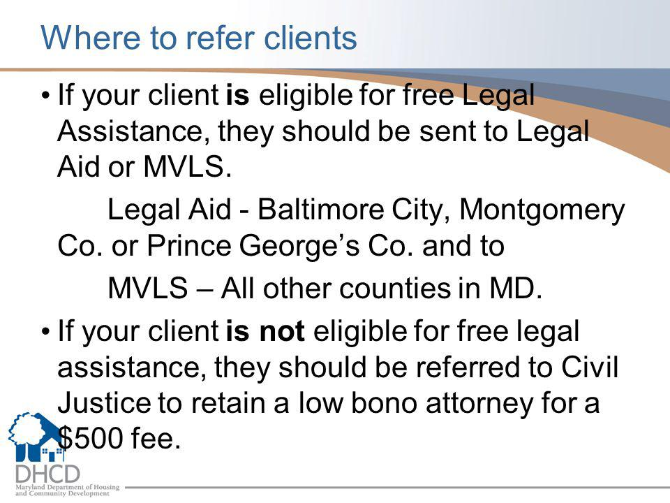 Where to refer clients If your client is eligible for free Legal Assistance, they should be sent to Legal Aid or MVLS.