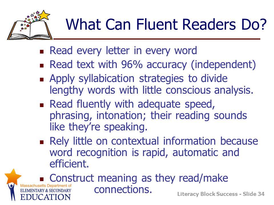 Literacy Block Success - Slide 34 What Can Fluent Readers Do.