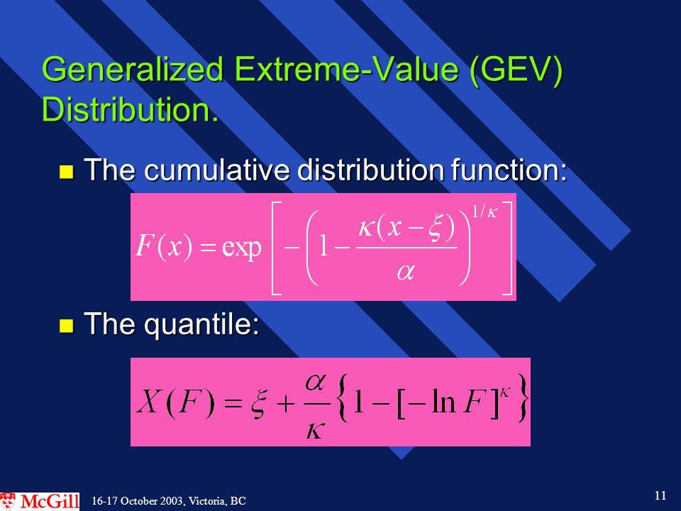 11 16-17 October 2003, Victoria, BC Generalized Extreme-Value (GEV) Distribution.