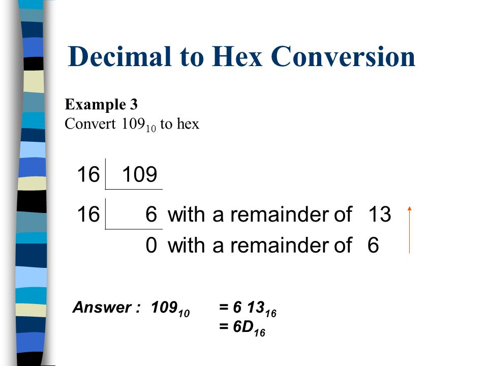 Decimal to Hex Conversion Example 1 Convert 41 10 to hex Answer : 41 10 = 29 16 1641 162with a remainder of9 0 2