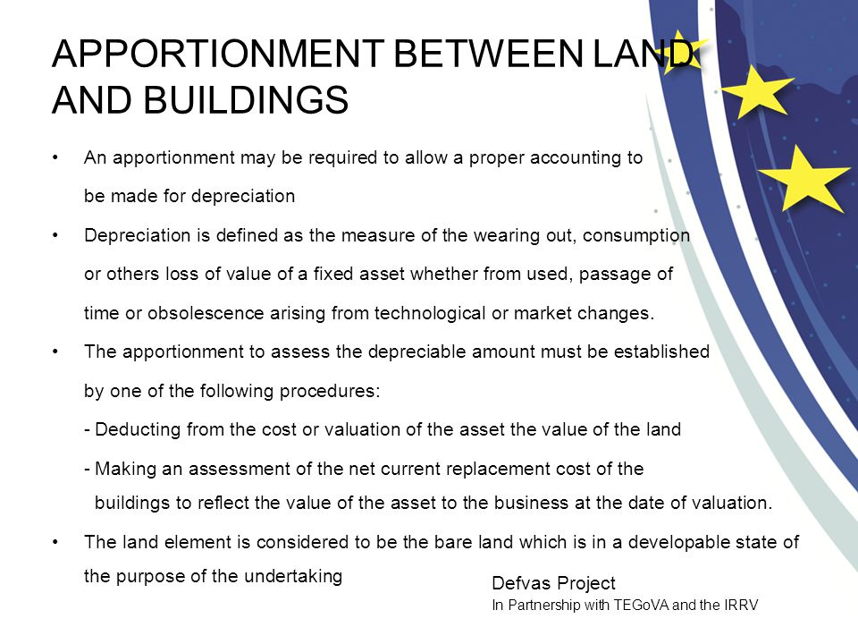 Defvas Project In Partnership with TEGoVA and the IRRV APPORTIONMENT BETWEEN LAND AND BUILDINGS An apportionment may be required to allow a proper acc