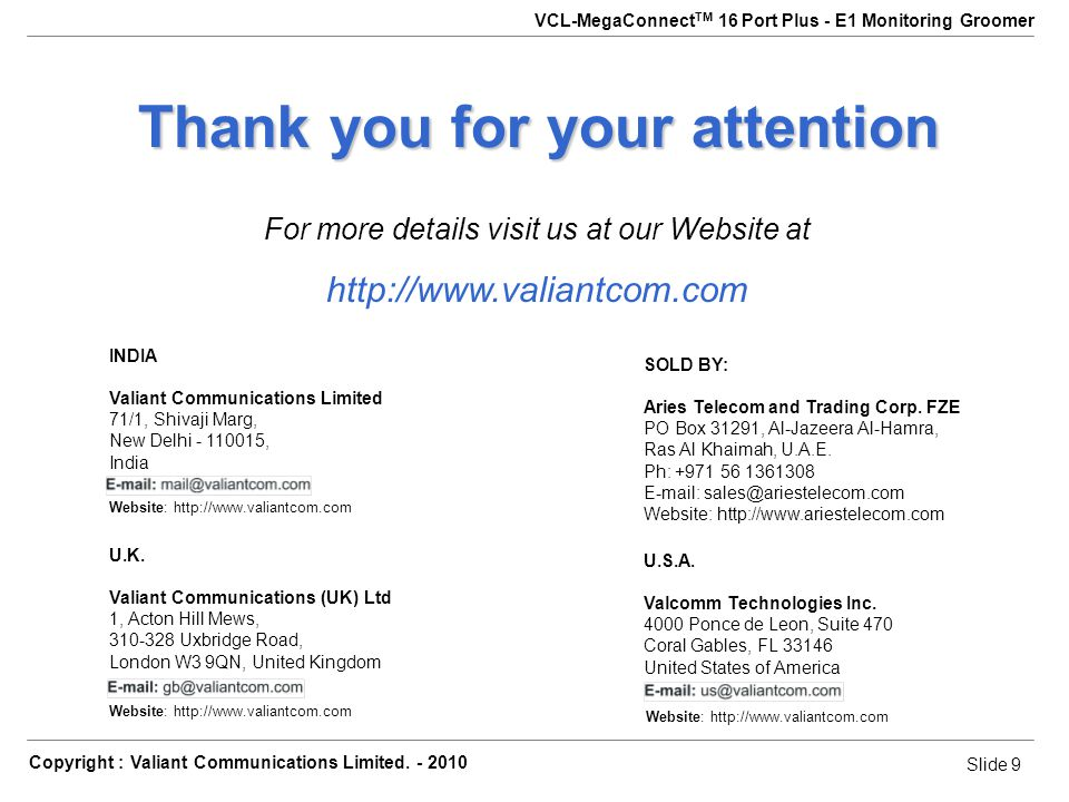 Slide 9 Copyright : Valiant Communications Limited.