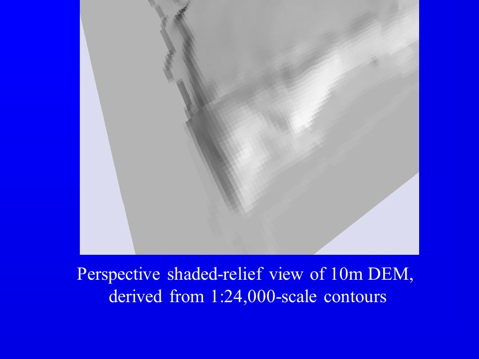 Perspective shaded-relief view of 10m DEM, derived from 1:24,000-scale contours