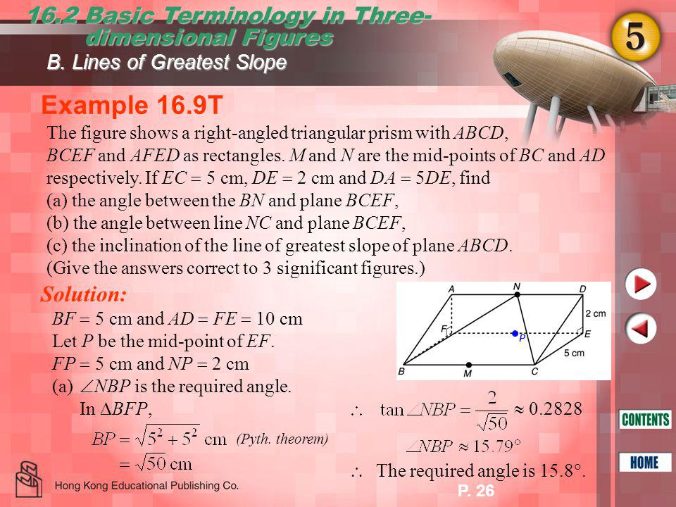 P.26 Example 16.9T 16.2 Basic Terminology in Three- dimensional Figures dimensional Figures (Pyth.