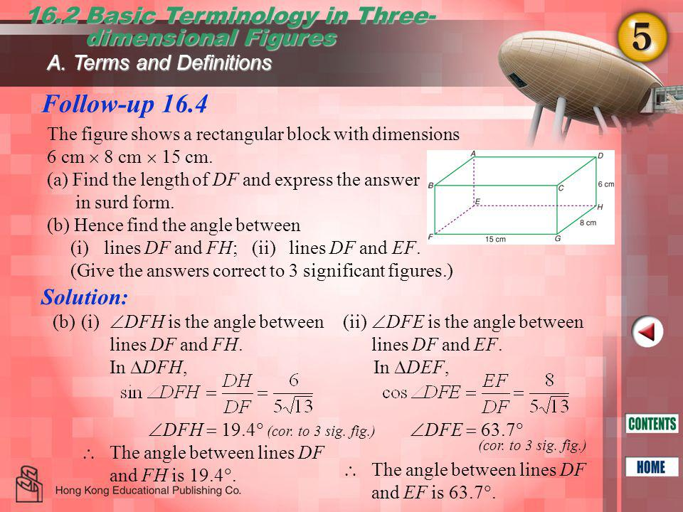 Follow-up 16.4 16.2 Basic Terminology in Three- dimensional Figures dimensional Figures In  DFH,  DFH  19.4  (cor.