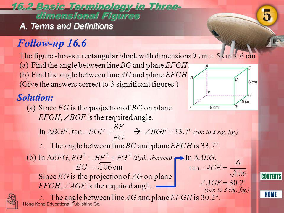 Follow-up 16.6 16.2 Basic Terminology in Three- dimensional Figures dimensional Figures   BGF  33.7  (cor.