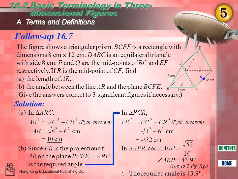 Follow-up 16.7 16.2 Basic Terminology in Three- dimensional Figures dimensional Figures (a)In  ARC, (Pyth.