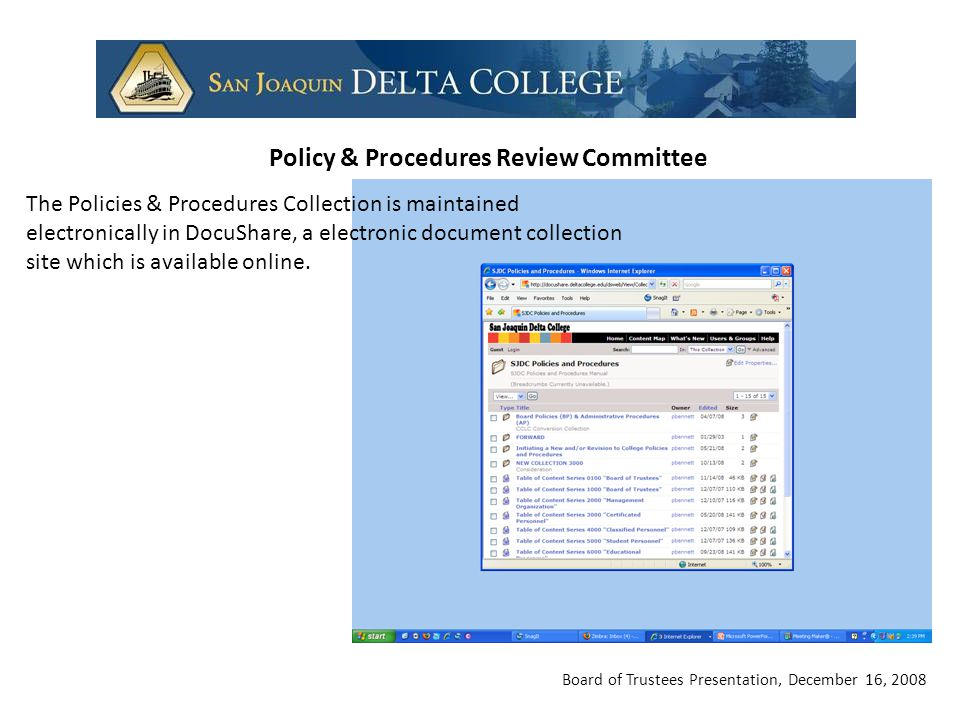 Board of Trustees Presentation, December 16, 2008 Policy & Procedures Review Committee The Policies & Procedures Collection is maintained electronical