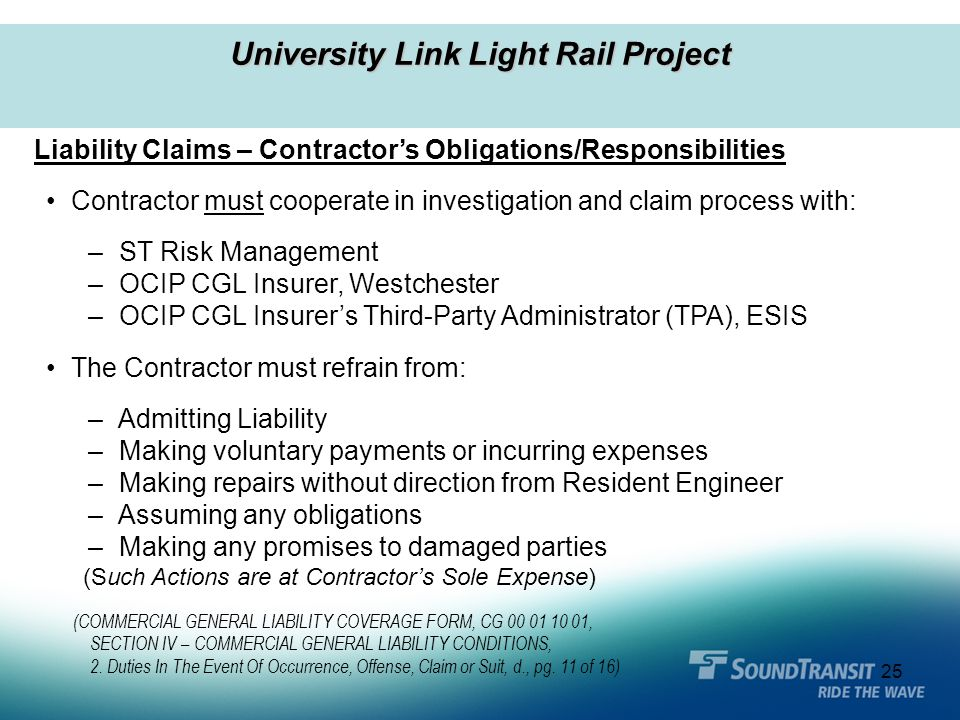 25 University Link Light Rail Project Liability Claims – Contractor's Obligations/Responsibilities Contractor must cooperate in investigation and clai