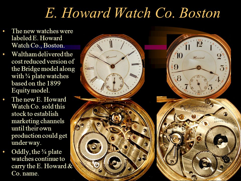 E.Howard Watch Co. Boston The new watches were labeled E.