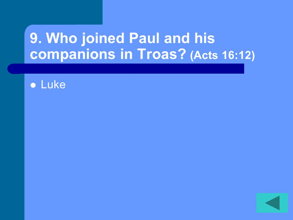 8. What did the Lord call Paul and his companions to do in Macedonia.