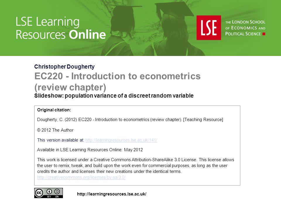 Christopher Dougherty EC220 - Introduction to econometrics (review chapter) Slideshow: population variance of a discreet random variable Original cita