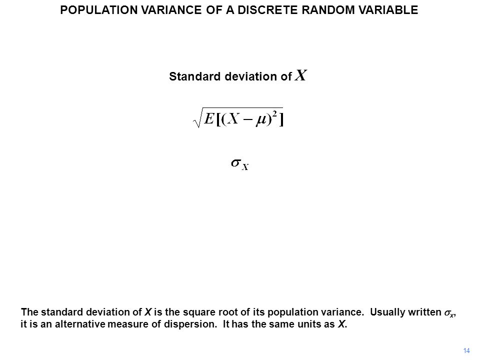Standard deviation of X The standard deviation of X is the square root of its population variance. Usually written  x, it is an alternative measure o