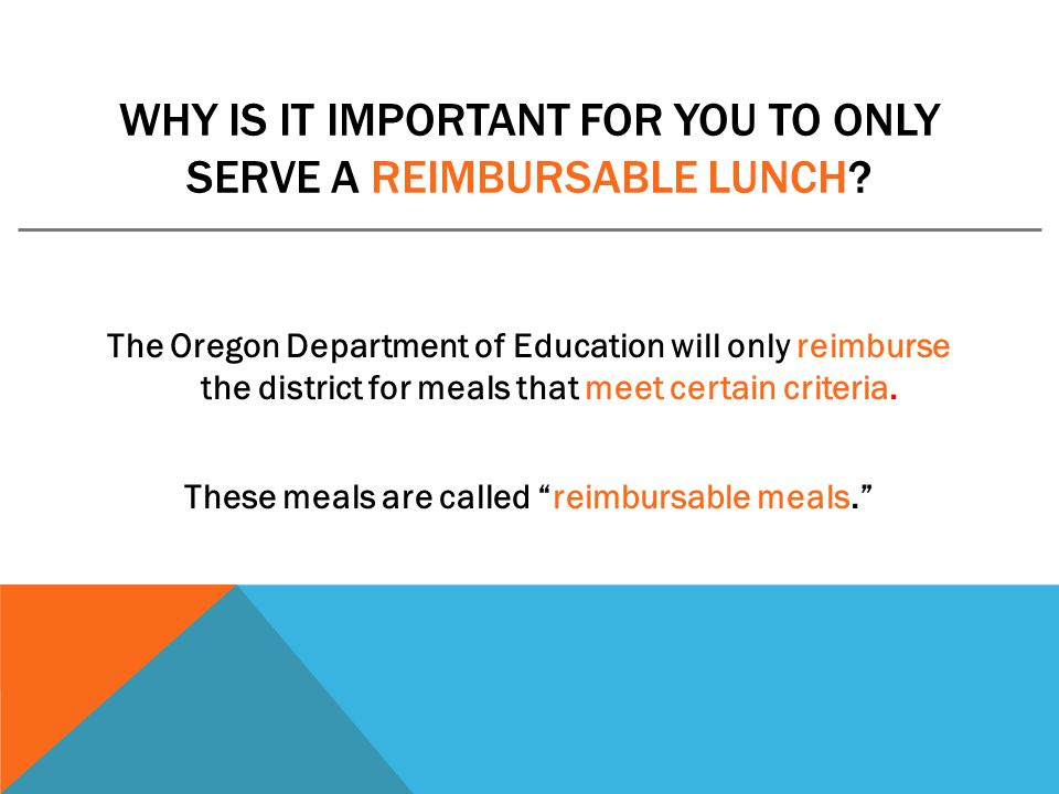 WHY IS IT IMPORTANT FOR YOU TO ONLY SERVE A REIMBURSABLE LUNCH.