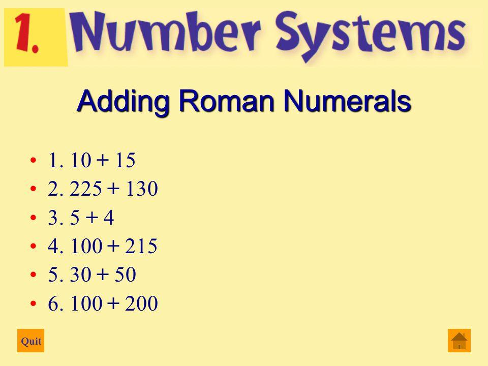 Quit Adding Roman Numerals Step 1. 23 + 58 Step 2.