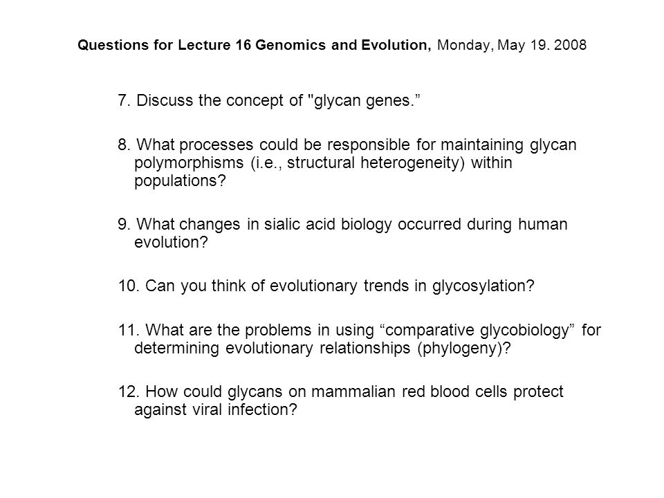 Questions for Lecture 16 Genomics and Evolution, Monday, May 19. 2008 7. Discuss the concept of