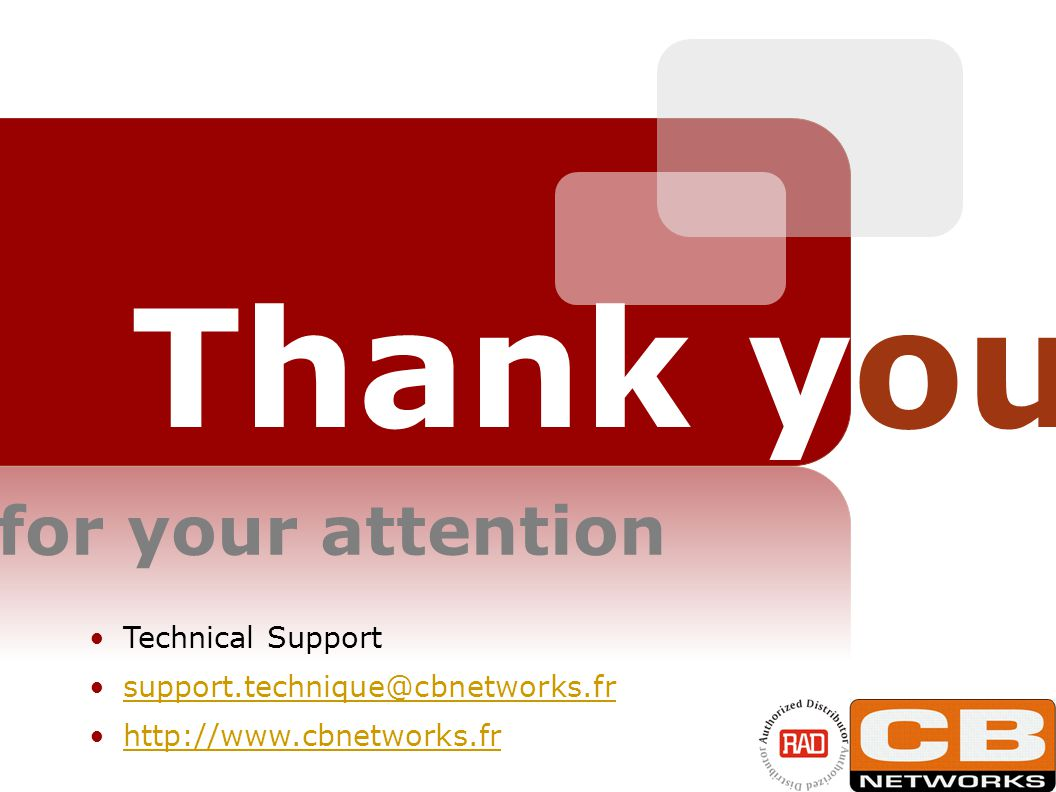 MAP Multiplexers and CPE Solutions for TS2008 Slide 23 Thank you for your attention Technical Support support.technique@cbnetworks.fr http://www.cbnetworks.fr
