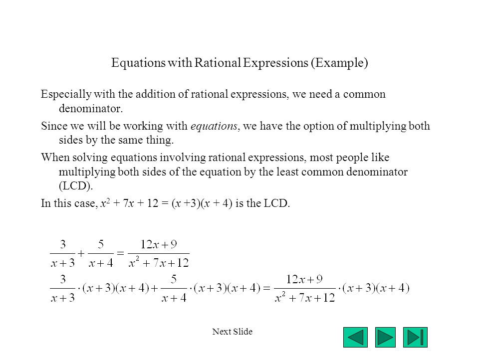 Equations with Rational Expressions (Example) Especially with the addition of rational expressions, we need a common denominator.