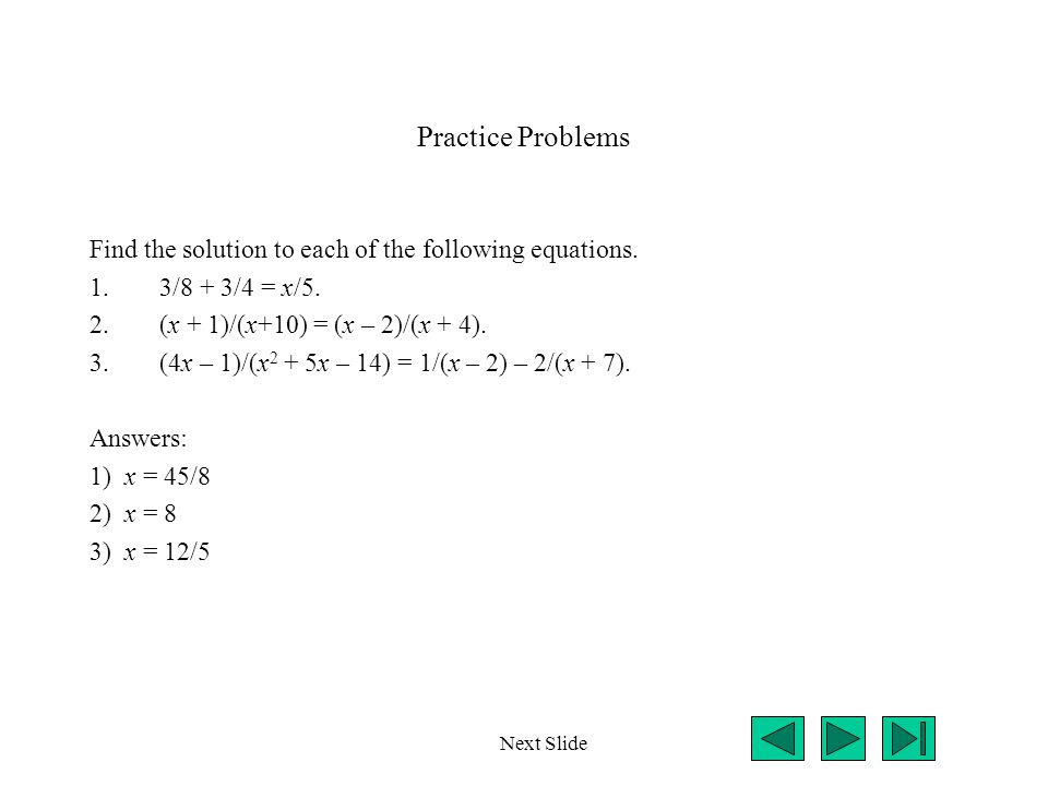 Practice Problems Find the solution to each of the following equations.