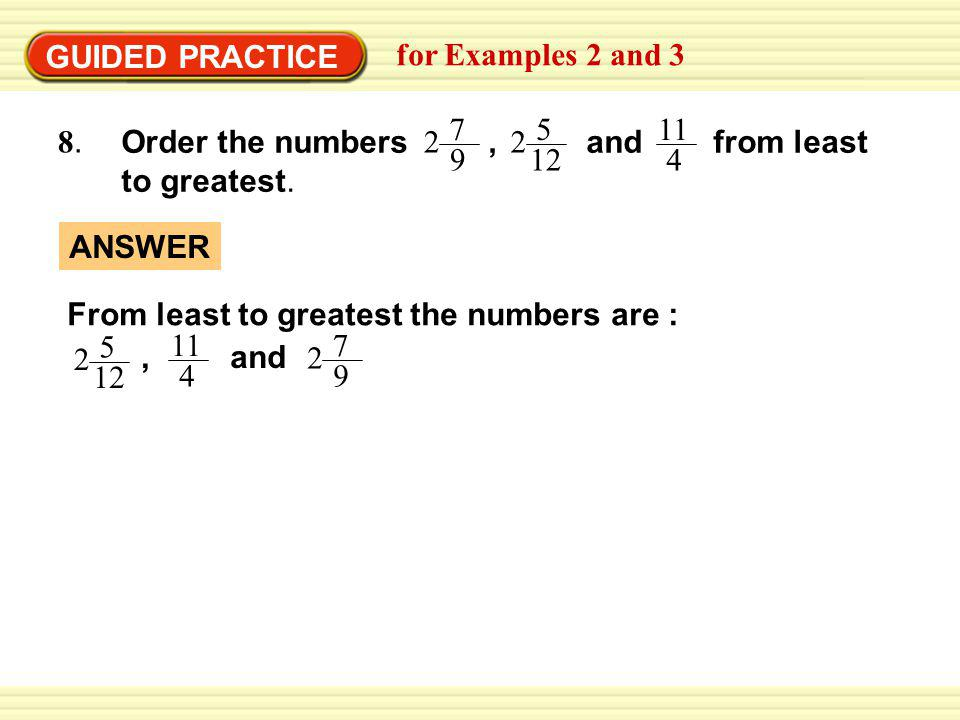 GUIDED PRACTICE for Examples 2 and 3 8.8.Order the numbers, and from least to greatest.
