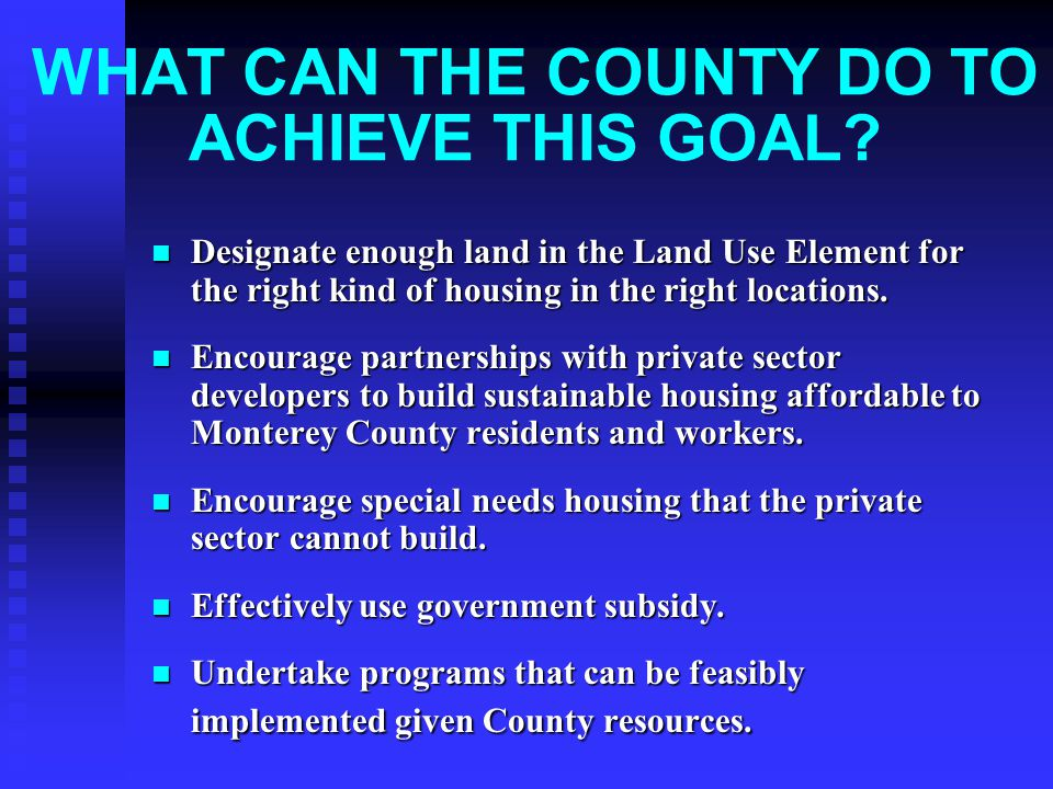 WHAT CAN THE COUNTY DO TO ACHIEVE THIS GOAL.