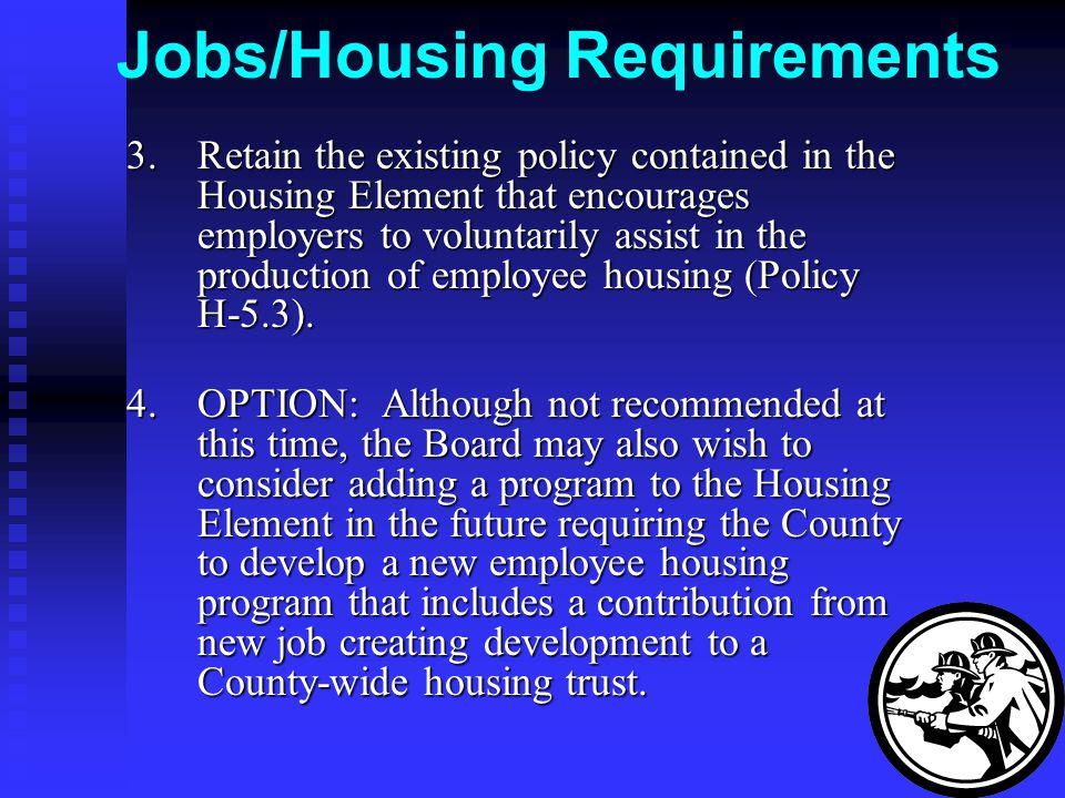 Jobs/Housing Requirements 3.
