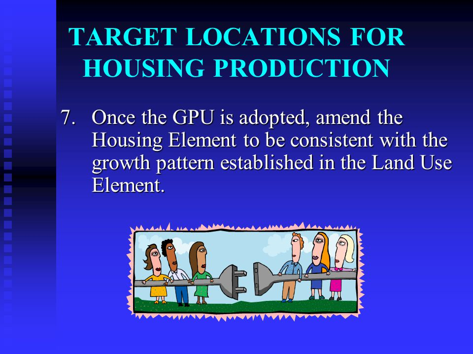 TARGET LOCATIONS FOR HOUSING PRODUCTION 7.
