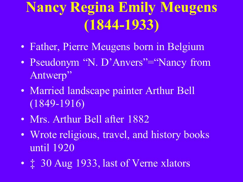 "Nancy Regina Emily Meugens (1844-1933) Father, Pierre Meugens born in Belgium Pseudonym ""N. D'Anvers""=""Nancy from Antwerp"" Married landscape painter A"