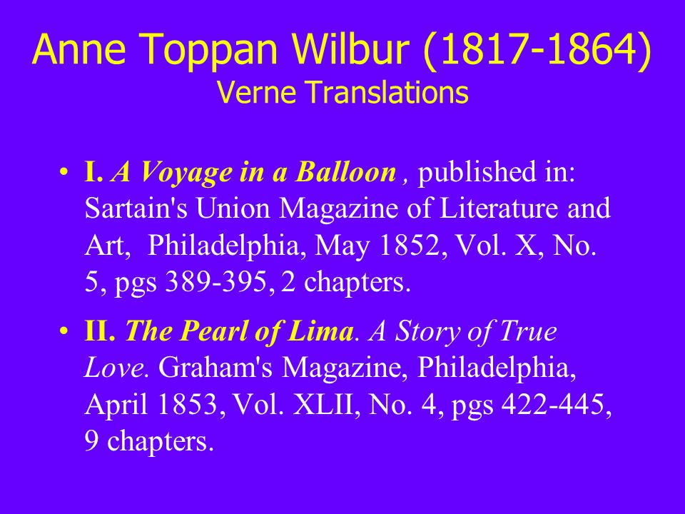 Anne Toppan Wilbur (1817-1864) Verne Translations I. A Voyage in a Balloon, published in: Sartain's Union Magazine of Literature and Art, Philadelphia