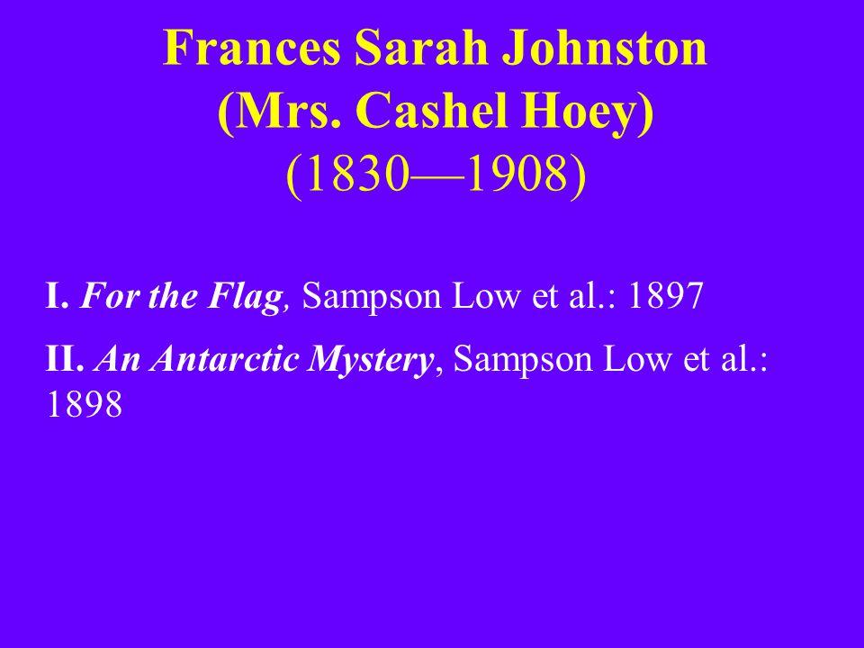 Frances Sarah Johnston (Mrs. Cashel Hoey) (1830—1908) I.