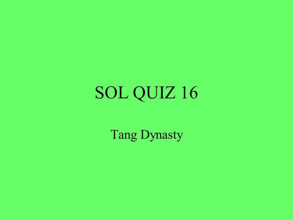 SOL QUIZ 16 Tang Dynasty