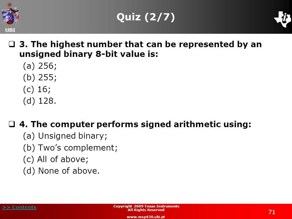 UBI >> Contents Copyright 2009 Texas Instruments All Rights Reserved www.msp430.ubi.pt 71 Quiz (2/7)  3.