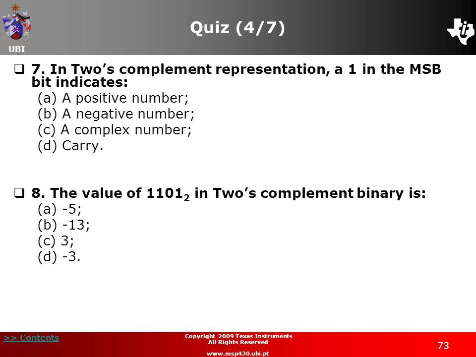 UBI >> Contents Copyright 2009 Texas Instruments All Rights Reserved www.msp430.ubi.pt 73 Quiz (4/7)  7.
