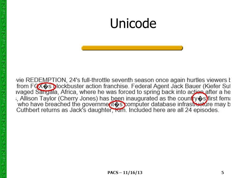 PACS – 11/16/13 5 Unicode