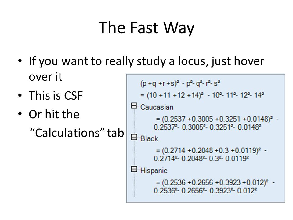 The Fast Way If you want to really study a locus, just hover over it This is CSF Or hit the Calculations tab