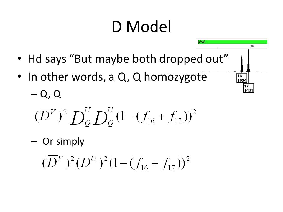 D Model Hd says But maybe both dropped out In other words, a Q, Q homozygote – Q, Q – Or simply