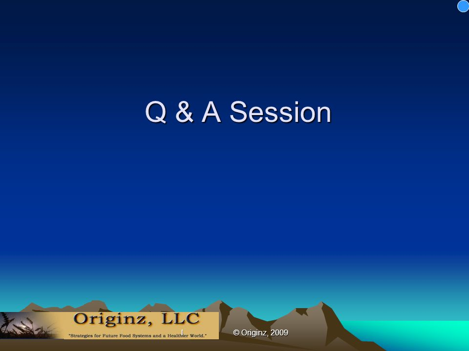 l © Originz, 2009 Q & A Session