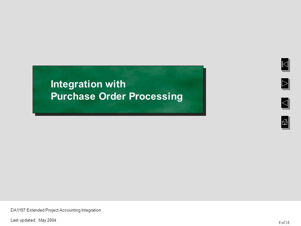 7 of 16 DA1197 Extended Project Accounting Integration Last updated: May 2004 Order Header A Project Code can be assigned to the order header which will then be used as the default on each detail line.